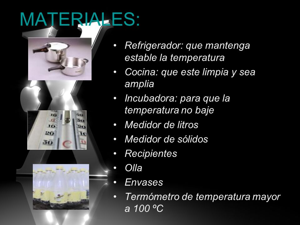 MATERIALES: Refrigerador: que mantenga estable la temperatura