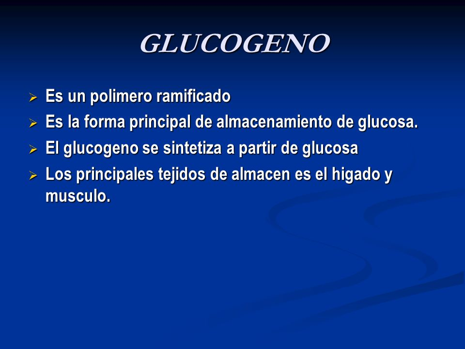 GLUCOGENO Es un polimero ramificado