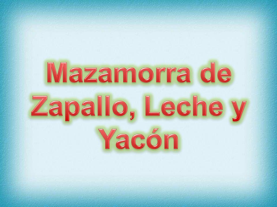 Mazamorra de Zapallo, Leche y Yacón