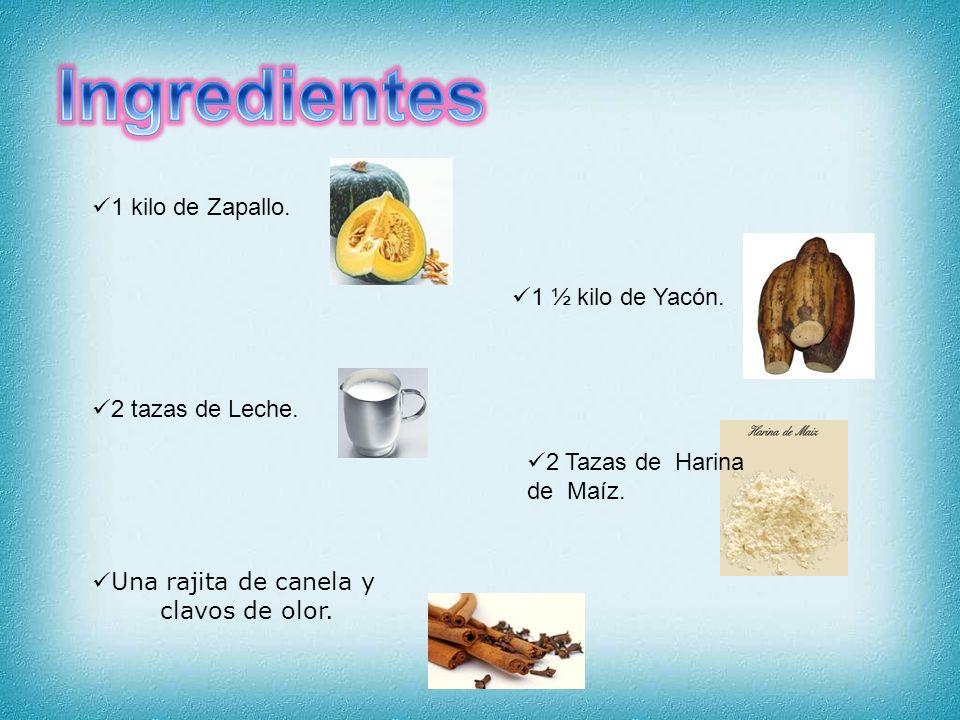Ingredientes 1 kilo de Zapallo. 1 ½ kilo de Yacón. 2 tazas de Leche.
