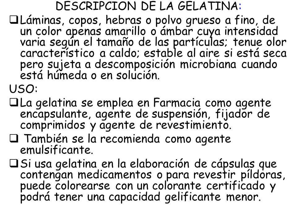 DESCRIPCION DE LA GELATINA: