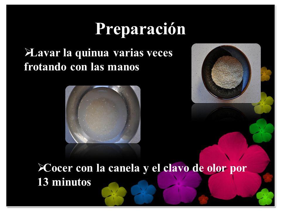 Preparación Lavar la quinua varias veces frotando con las manos