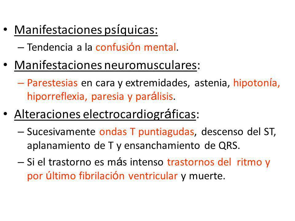 Manifestaciones psíquicas: Manifestaciones neuromusculares: