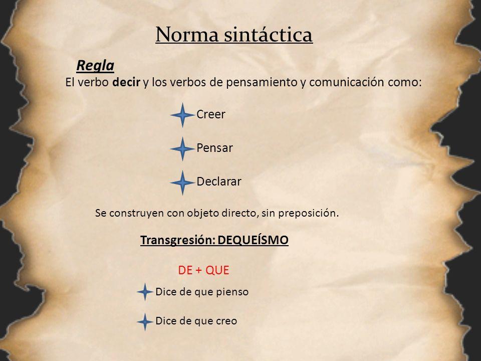 Norma sintáctica Regla Creer Pensar Declarar