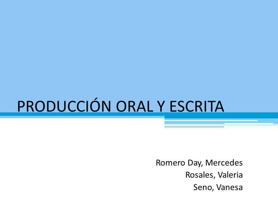PRODUCCIÓN ORAL Y ESCRITA