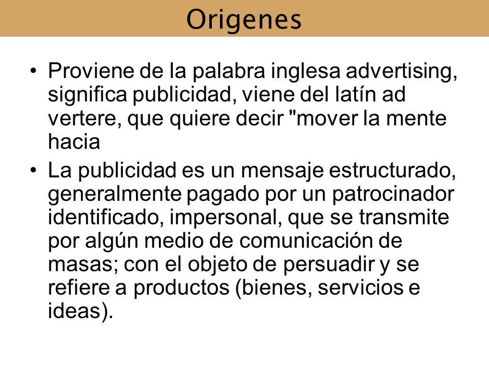 OrigenesProviene de la palabra inglesa advertising, significa publicidad, viene del latín ad vertere, que quiere decir mover la mente hacia.