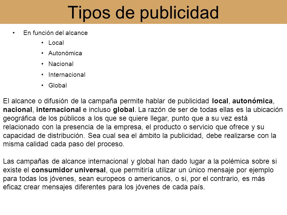 Tipos de publicidad En función del alcance. Local. Autonómica. Nacional. Internacional. Global.