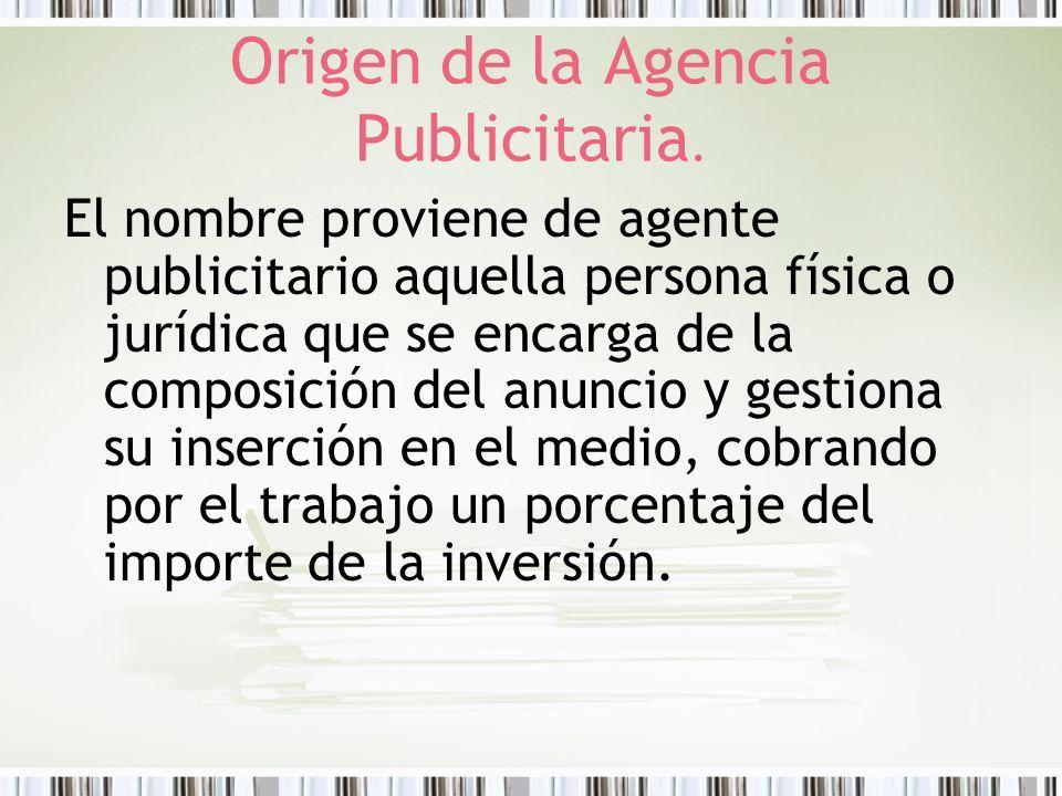 Origen de la Agencia Publicitaria.