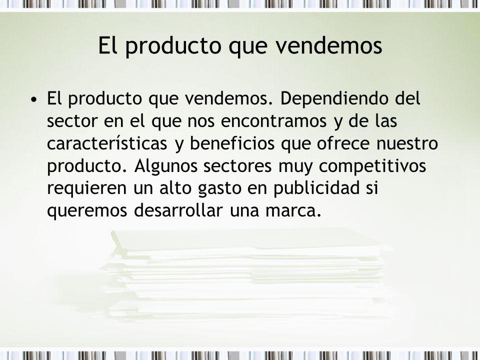 El producto que vendemos