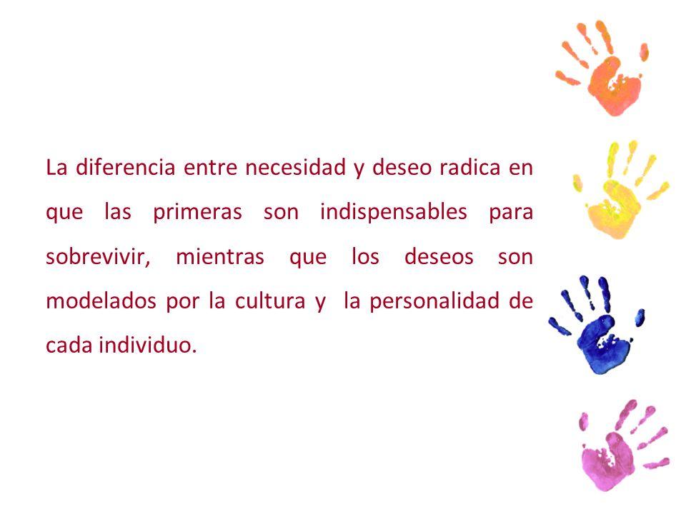 La diferencia entre necesidad y deseo radica en que las primeras son indispensables para sobrevivir, mientras que los deseos son modelados por la cultura y la personalidad de cada individuo.