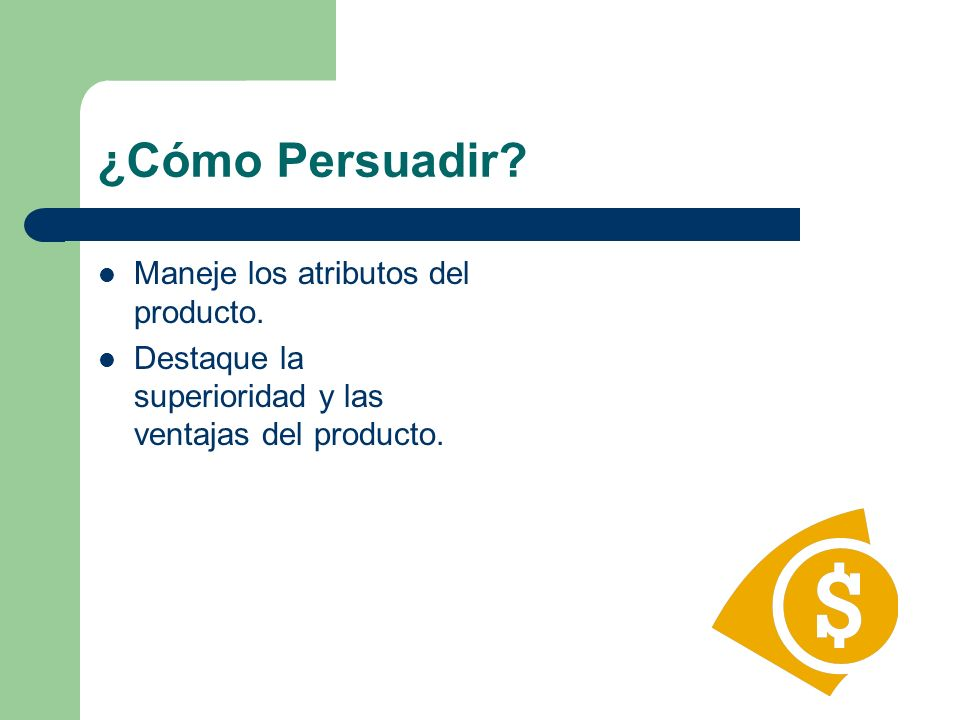 ¿Cómo Persuadir Maneje los atributos del producto.