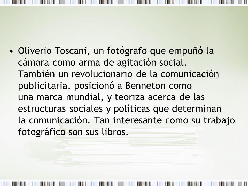 Oliverio Toscani, un fotógrafo que empuñó la cámara como arma de agitación social.