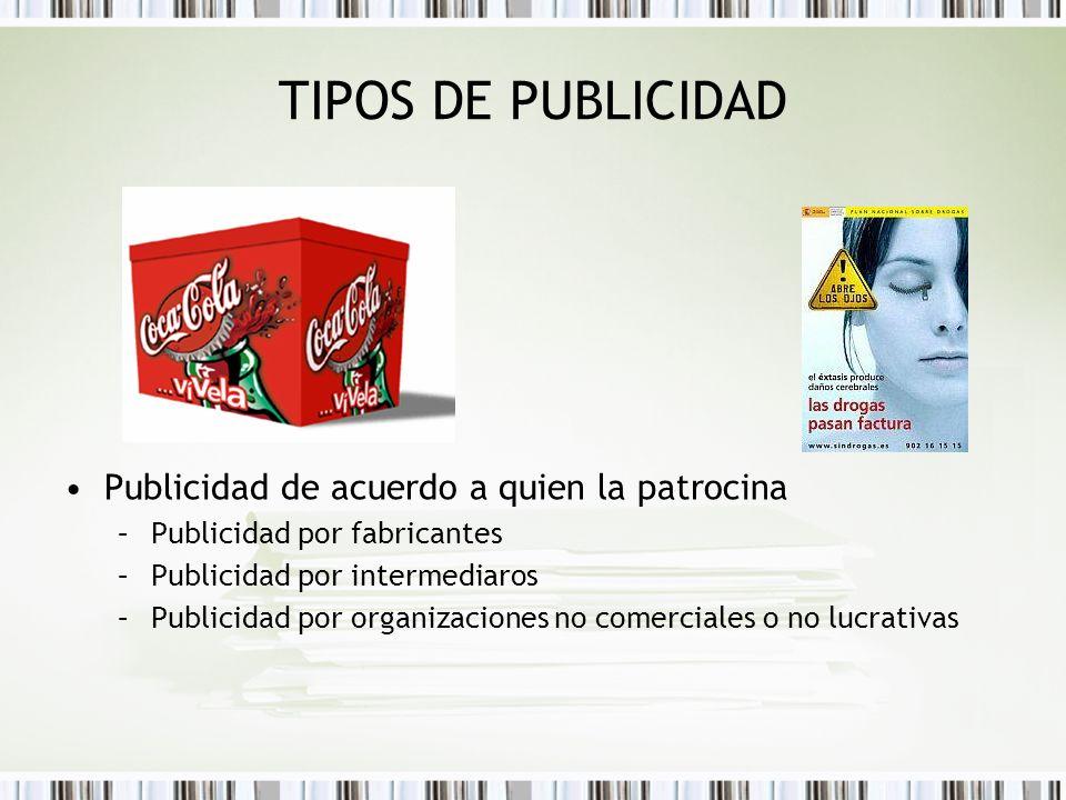 TIPOS DE PUBLICIDAD Publicidad de acuerdo a quien la patrocina