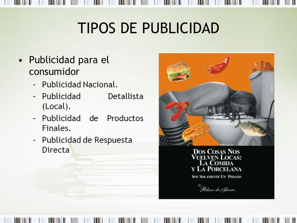 TIPOS DE PUBLICIDAD Publicidad para el consumidor Publicidad Nacional.