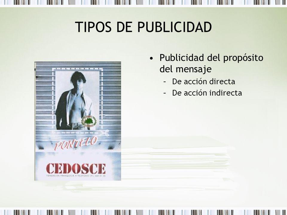 TIPOS DE PUBLICIDAD Publicidad del propósito del mensaje