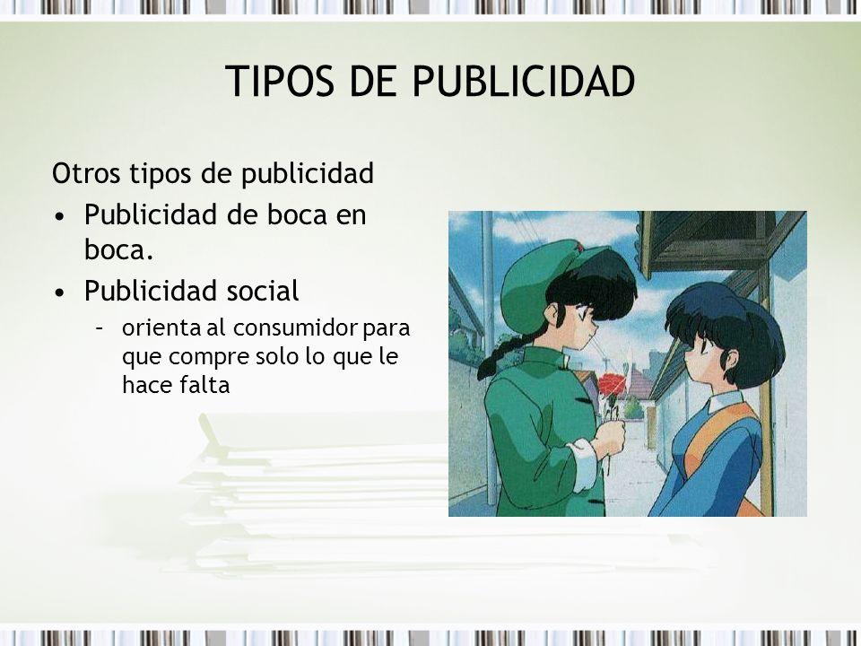 TIPOS DE PUBLICIDAD Otros tipos de publicidad