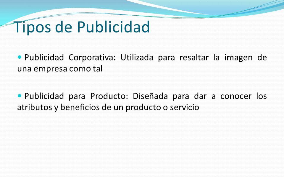 Tipos de Publicidad Publicidad Corporativa: Utilizada para resaltar la imagen de una empresa como tal.