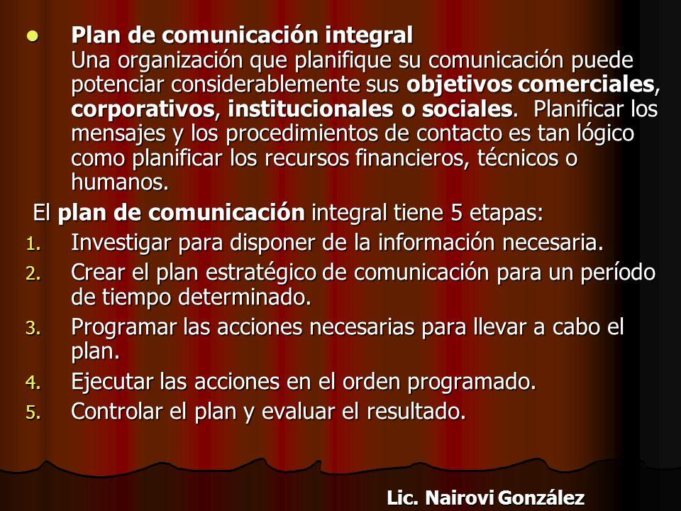 El plan de comunicación integral tiene 5 etapas: