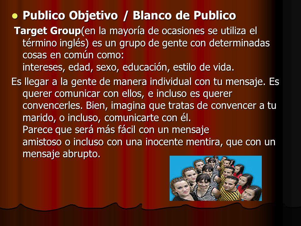 Publico Objetivo / Blanco de Publico