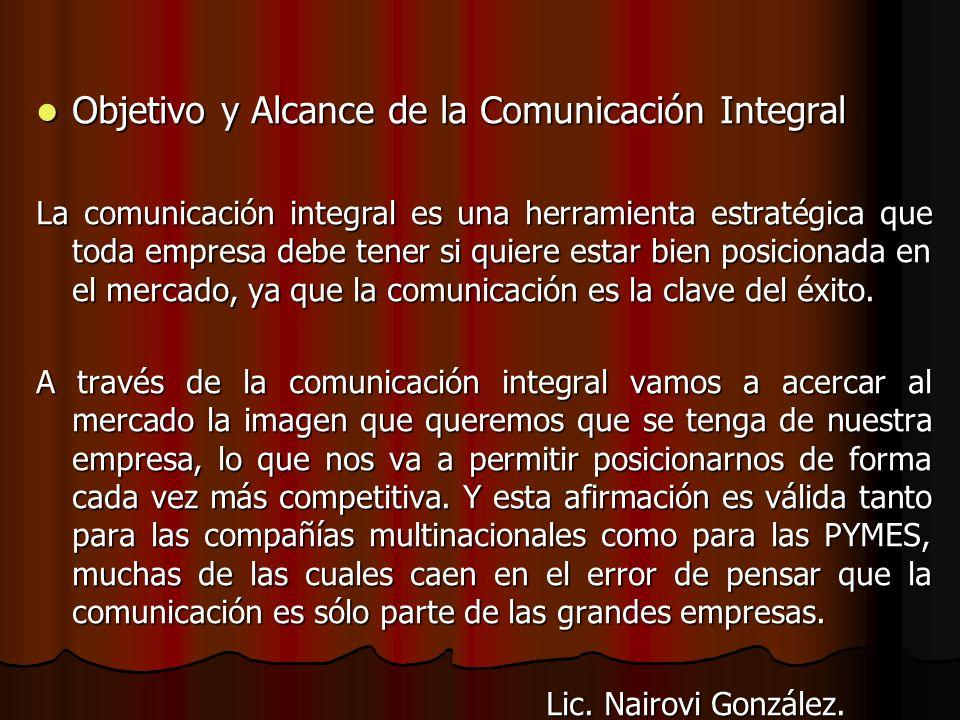 Objetivo y Alcance de la Comunicación Integral
