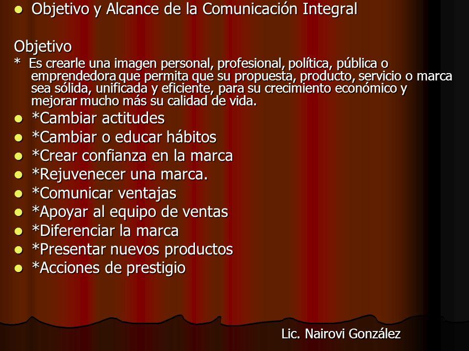 Lic. Nairovi González Objetivo y Alcance de la Comunicación Integral