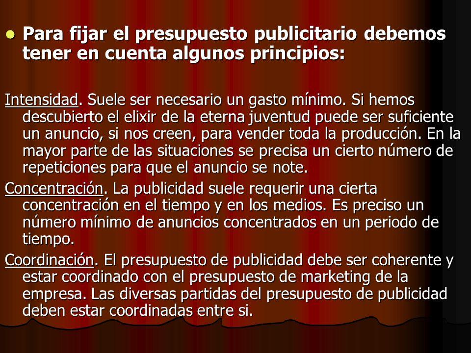 Para fijar el presupuesto publicitario debemos tener en cuenta algunos principios: