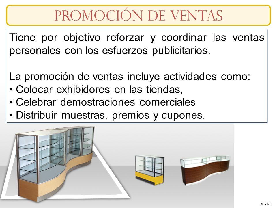 Promoción de ventas Tiene por objetivo reforzar y coordinar las ventas personales con los esfuerzos publicitarios.