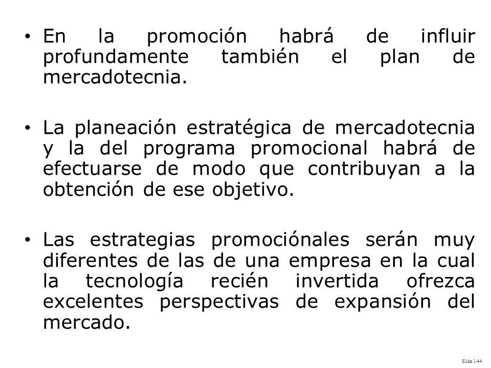 En la promoción habrá de influir profundamente también el plan de mercadotecnia.