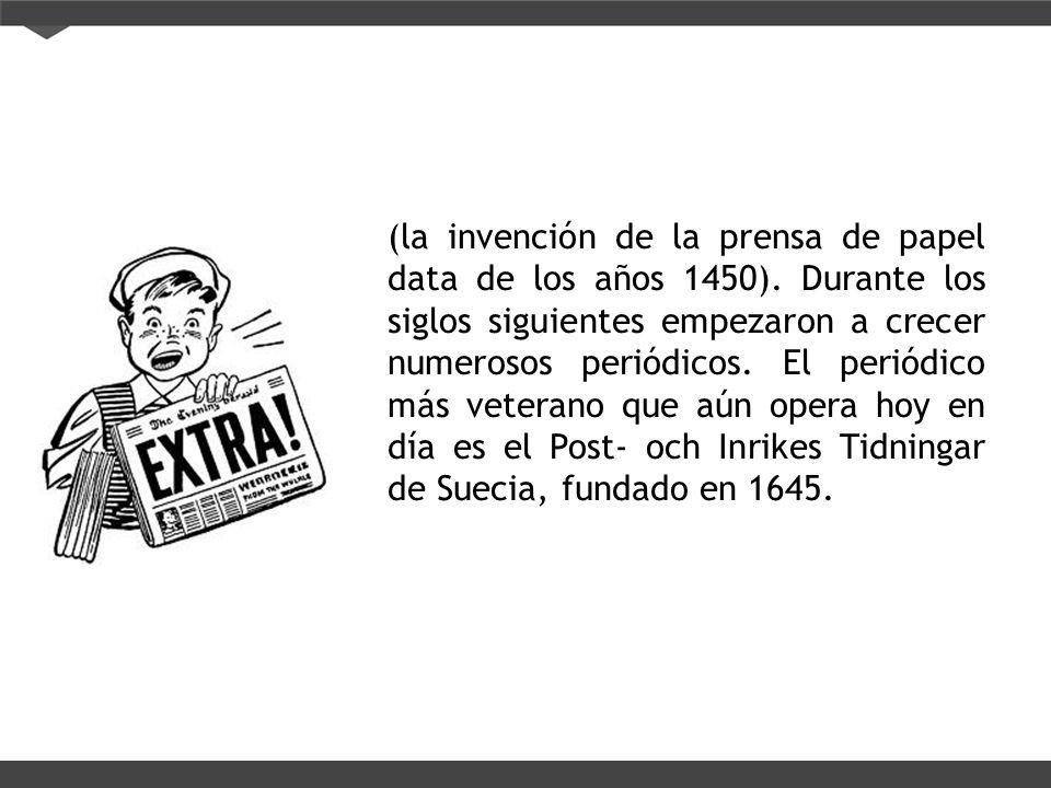 (la invención de la prensa de papel data de los años 1450)