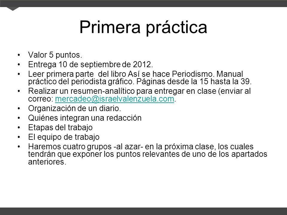 Primera práctica Valor 5 puntos. Entrega 10 de septiembre de 2012.