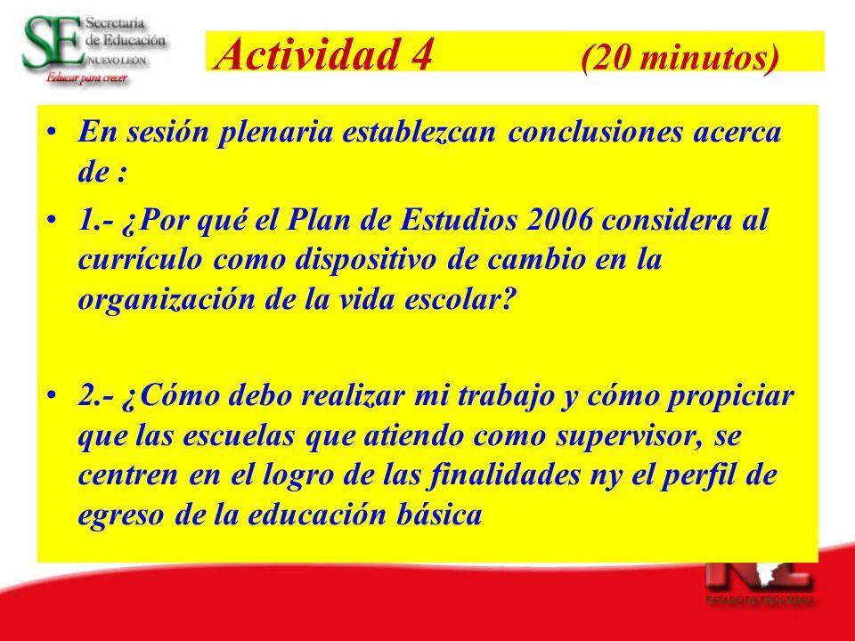 Actividad 4 (20 minutos) En sesión plenaria establezcan conclusiones acerca de :