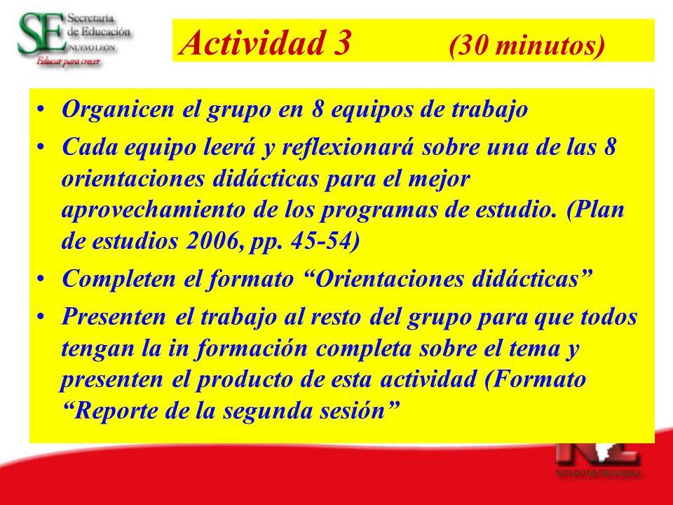 Actividad 3 (30 minutos) Organicen el grupo en 8 equipos de trabajo