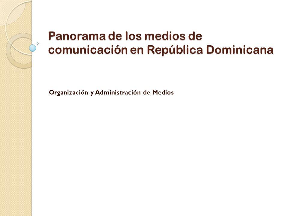 Panorama de los medios de comunicación en República Dominicana