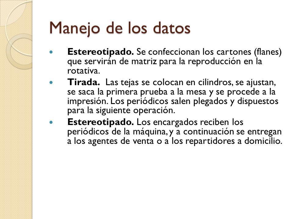 Manejo de los datos Estereotipado. Se confeccionan los cartones (flanes) que servirán de matriz para la reproducción en la rotativa.