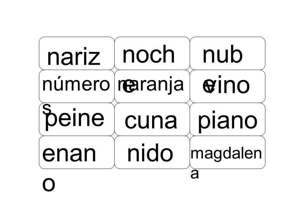 noche nube nariz vino peine cuna piano enano nido números naranja