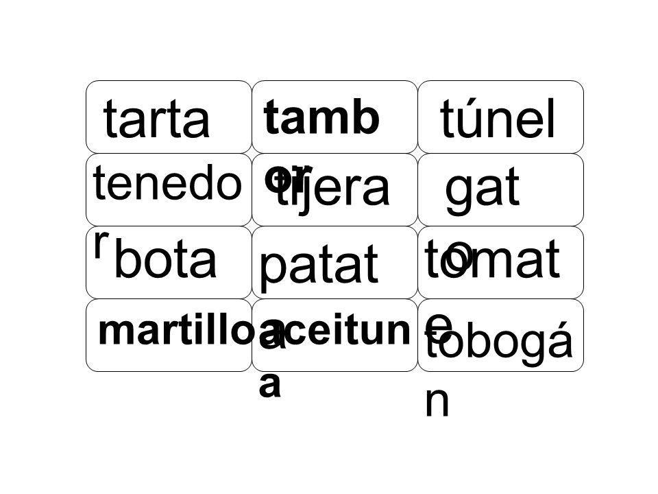 tarta túnel tijera gato bota tomate patata tambor tenedor tobogán