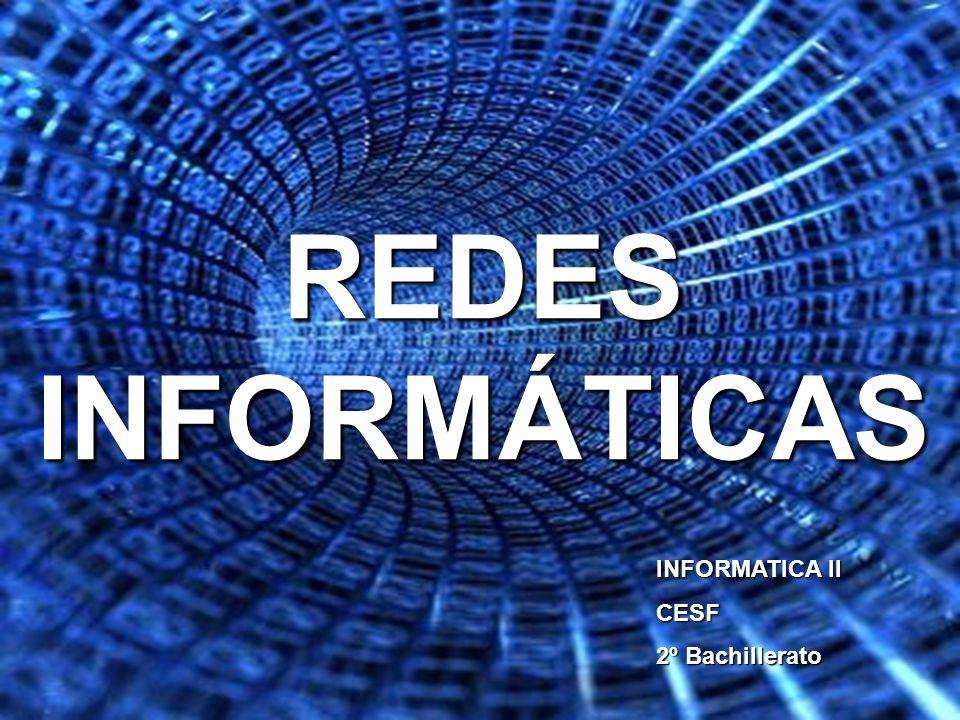 REDES INFORMÁTICAS INFORMATICA II CESF 2º Bachillerato