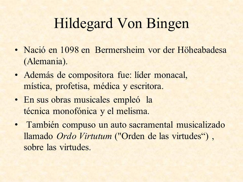 Hildegard Von Bingen Nació en 1098 en Bermersheim vor der Höheabadesa (Alemania).