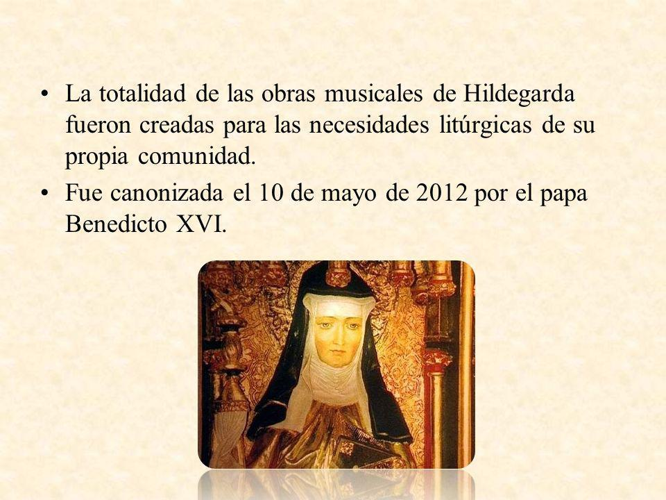La totalidad de las obras musicales de Hildegarda fueron creadas para las necesidades litúrgicas de su propia comunidad.