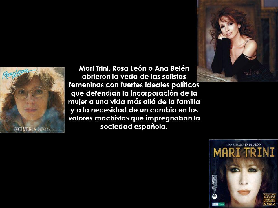 Mari Trini, Rosa León o Ana Belén abrieron la veda de las solistas femeninas con fuertes ideales políticos que defendían la incorporación de la mujer a una vida más allá de la familia y a la necesidad de un cambio en los valores machistas que impregnaban la sociedad española.