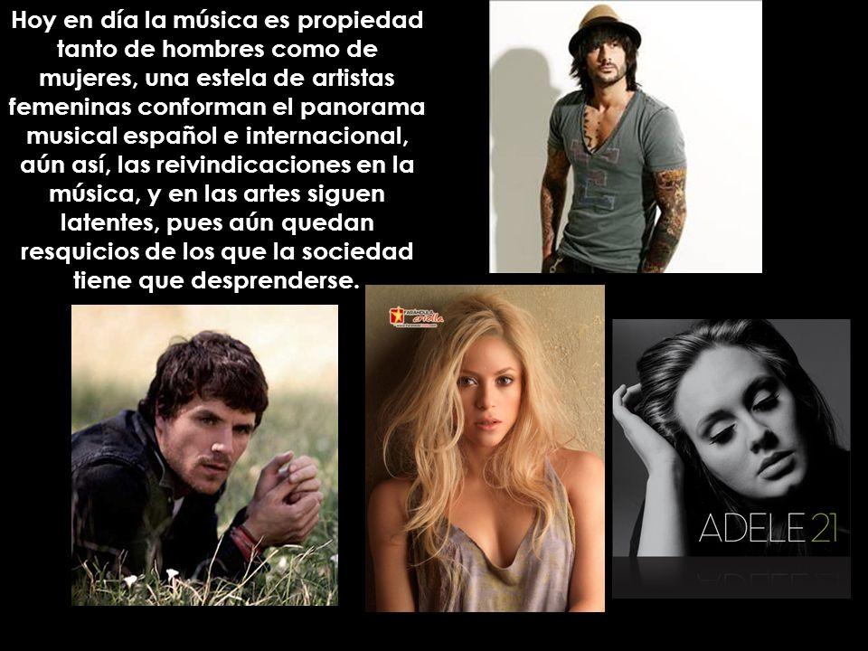 Hoy en día la música es propiedad tanto de hombres como de mujeres, una estela de artistas femeninas conforman el panorama musical español e internacional, aún así, las reivindicaciones en la música, y en las artes siguen latentes, pues aún quedan resquicios de los que la sociedad tiene que desprenderse.