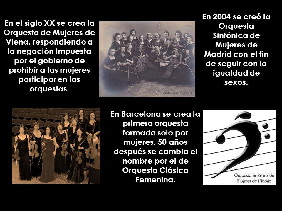 En 2004 se creó la Orquesta Sinfónica de Mujeres de Madrid con el fin de seguir con la igualdad de sexos.