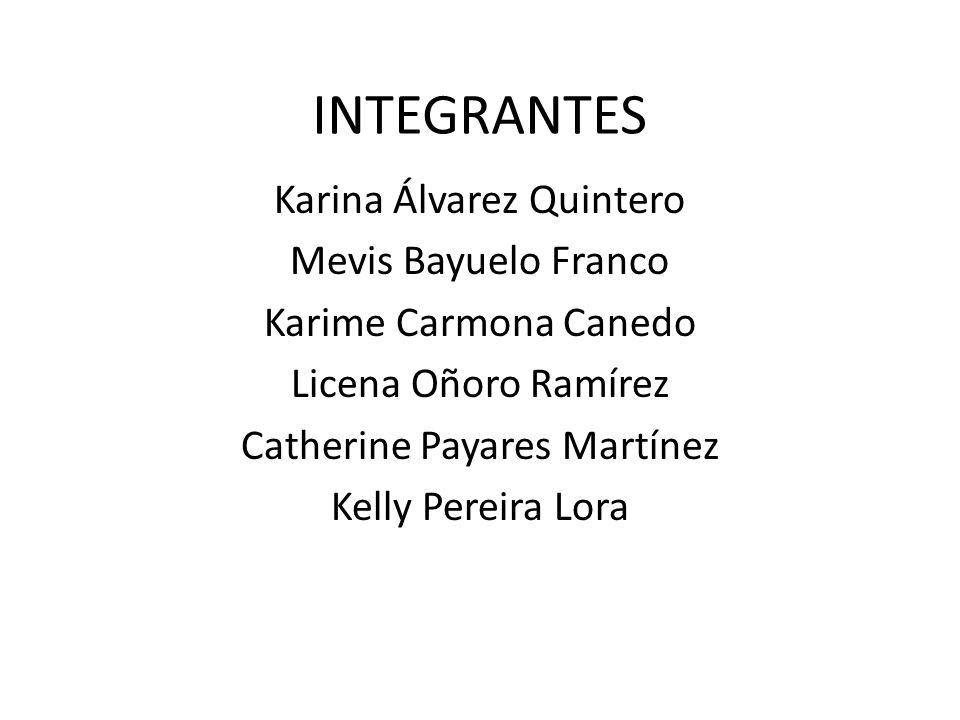 INTEGRANTES Karina Álvarez Quintero Mevis Bayuelo Franco