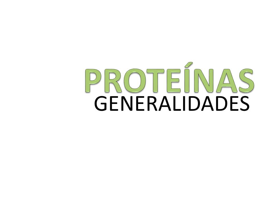 PROTEÍNAS GENERALIDADES