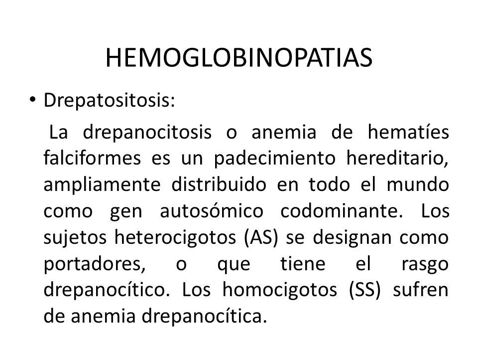 HEMOGLOBINOPATIAS Drepatositosis: