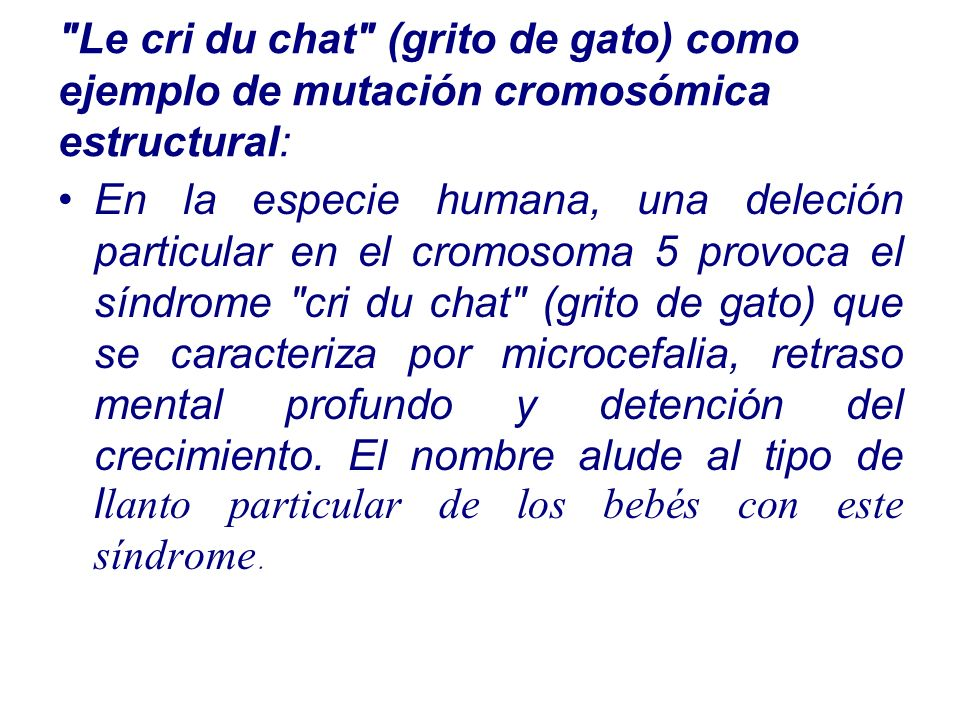 Le cri du chat (grito de gato) como ejemplo de mutación cromosómica estructural:
