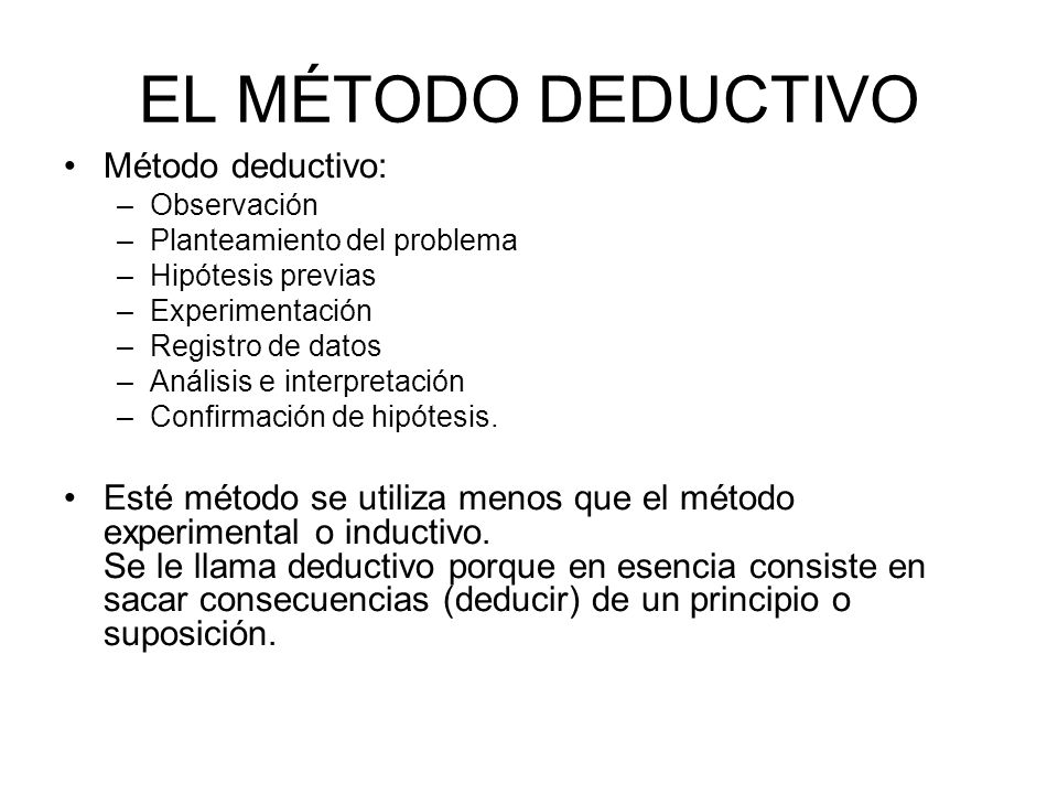 EL MÉTODO DEDUCTIVO Método deductivo: