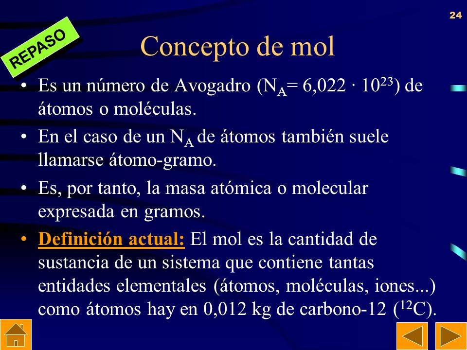Concepto de mol REPASO. Es un número de Avogadro (NA= 6,022 · 1023) de átomos o moléculas.