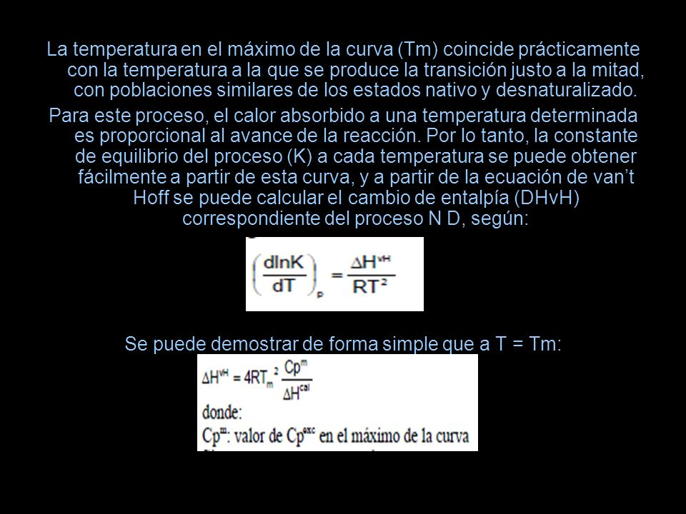 Se puede demostrar de forma simple que a T = Tm: