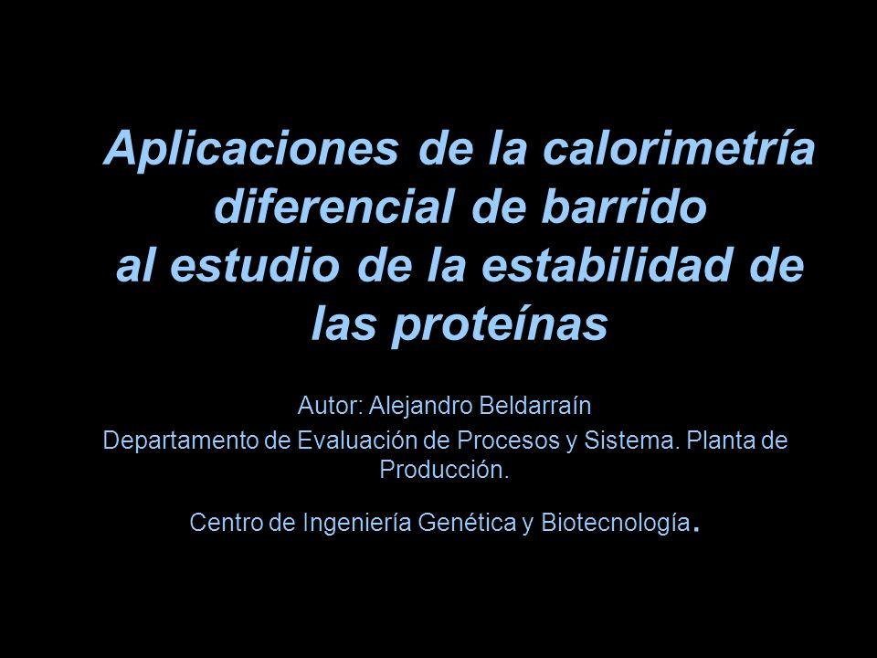 Aplicaciones de la calorimetría diferencial de barrido al estudio de la estabilidad de las proteínas